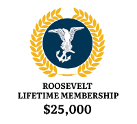 Roosevelt Lifetime Membership $25,000*